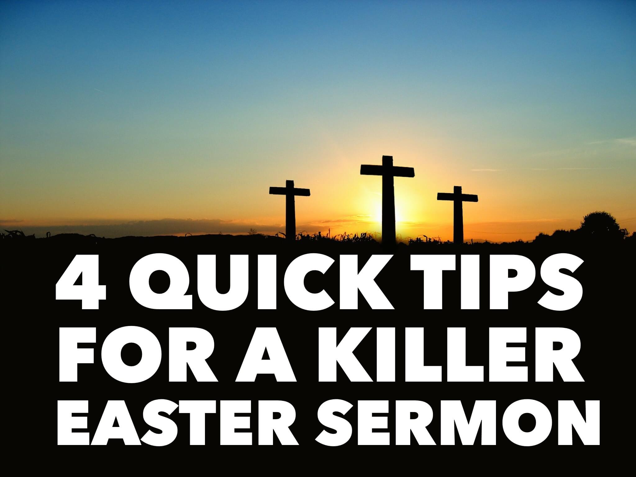4 Quick Tips For a Killer Easter Sermon