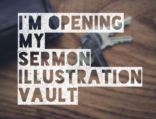 I'm Opening My Sermon Illustration Vault