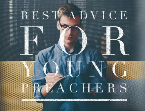 6 Successful Pastors Answer: What's Your Best Advice For Young Preachers?
