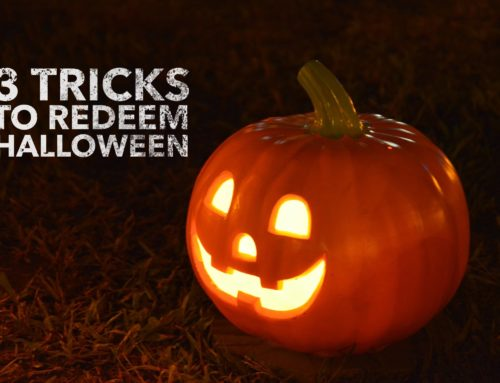 3 Tricks to Redeem Halloween