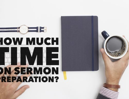 How Much Time Should Pastors Spend on Sermon Prep?