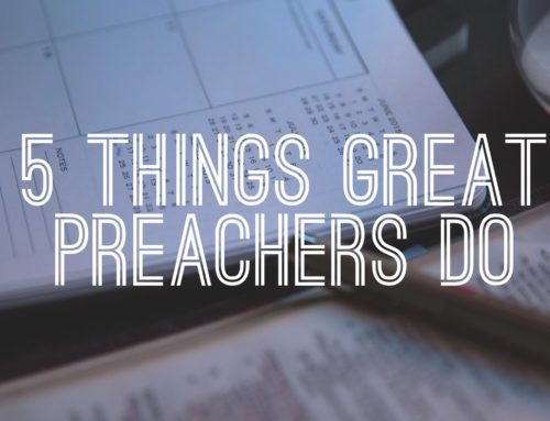 5 Things Great Preachers Do To Gain An Advantage
