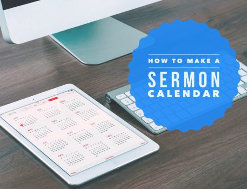 Why You Need a Sermon Calendar, and How to Make One