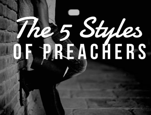 The 5 Styles of Preachers—Which Are You?