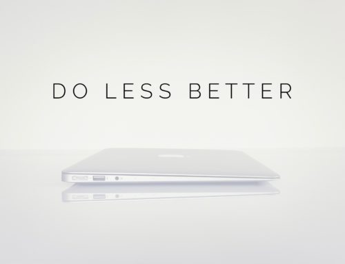Do Less Better: The Secret to Being More Productive