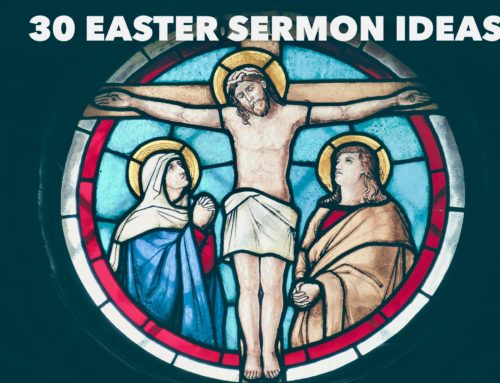 30 Easter Sermon Ideas