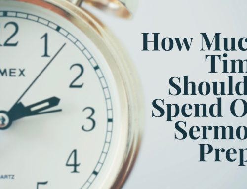 How Much Time Should I Spend On Sermon Preparation?