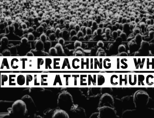Fact: Preaching Is the Main Reason Why People Attend Church