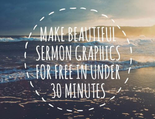 How to Make Sermon Graphics for Free in Under 30 Minutes