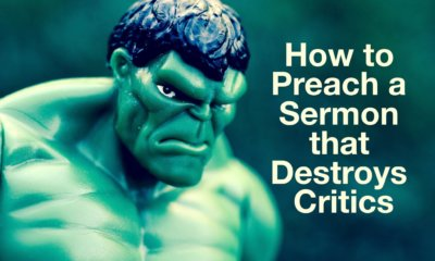 How to preach a sermon that destroys critics