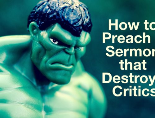 How to Preach a Sermon That Destroys Your Critics
