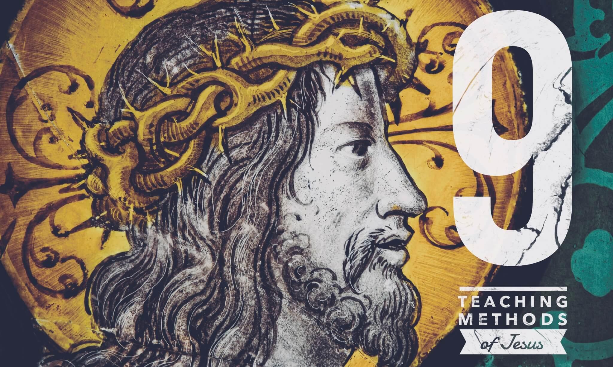 9 Teaching Methods of Jesus