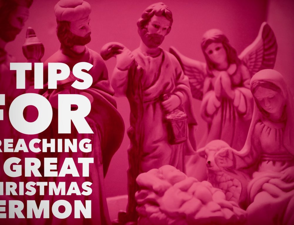 5 Preaching Tips For a Great Christmas Sermon