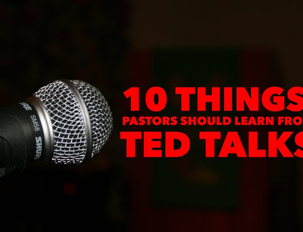 10 Things Pastors Should Learn From TED Talks