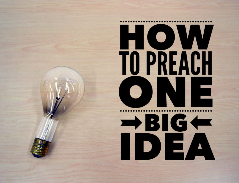 How to Preach One Big Idea Without Forcing It
