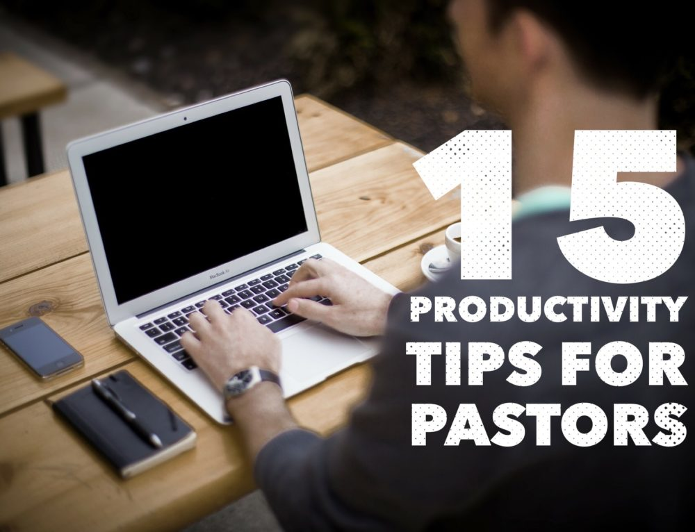 15 Productivity Tips for Pastors