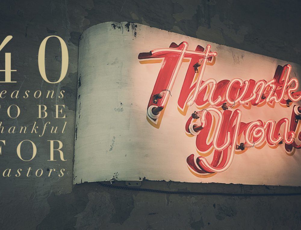 40 Reasons to Be Thankful for Pastors