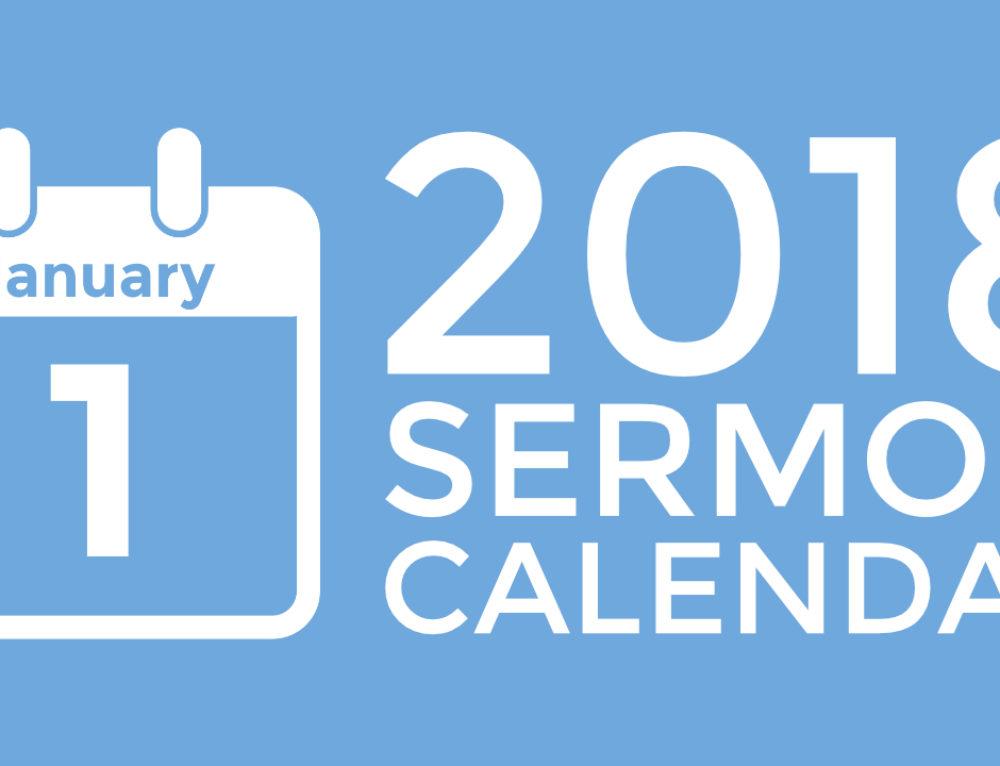 Introducing the New 2018 Sermon Calendar