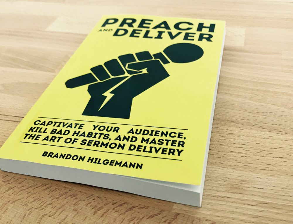 Preach and Deliver: Captivate Your Audience, Kill Bad Habits, and Master the Art of Sermon Delivery