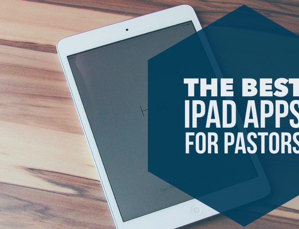 The Best iPad Apps for Pastors (2017)