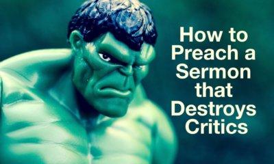 How to preach a sermon that destroys critics