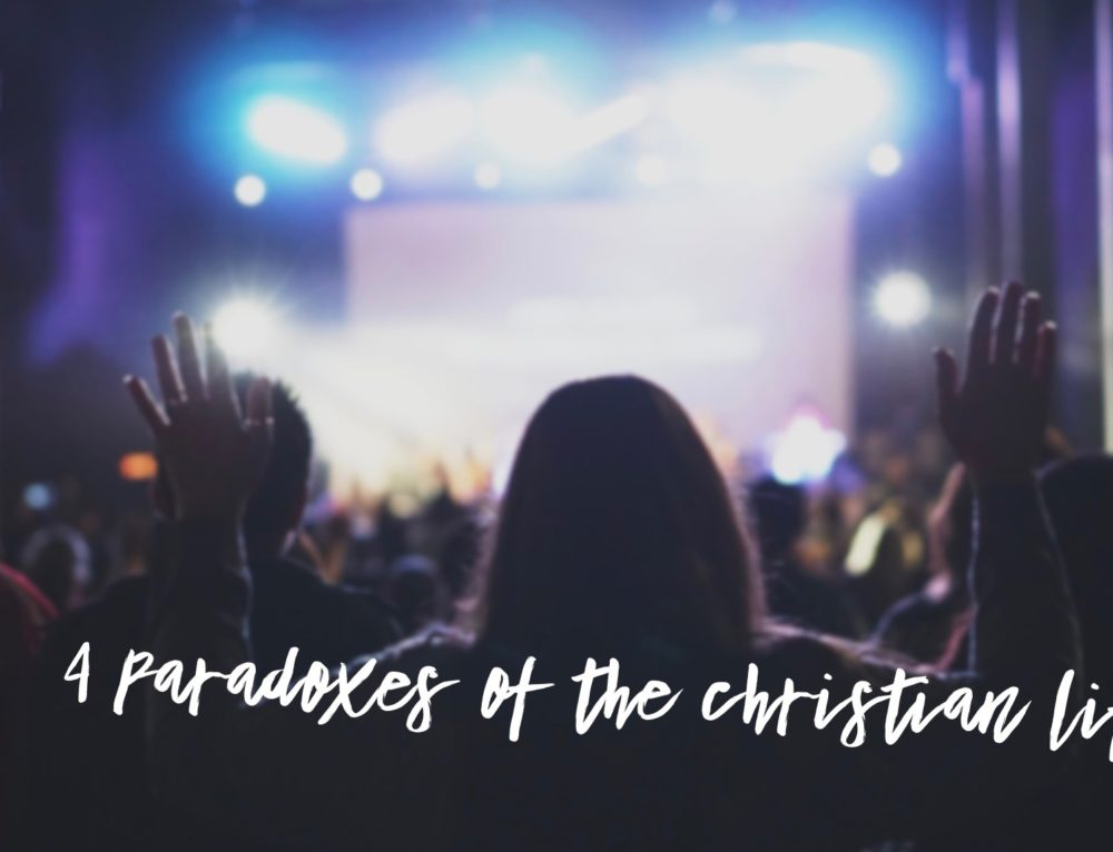 4 Paradoxes of the Christian Life