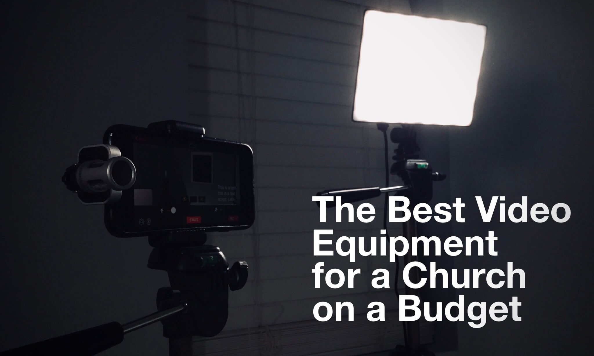 The Best Video Equipment for a Church on a Budget - Pro Preacher