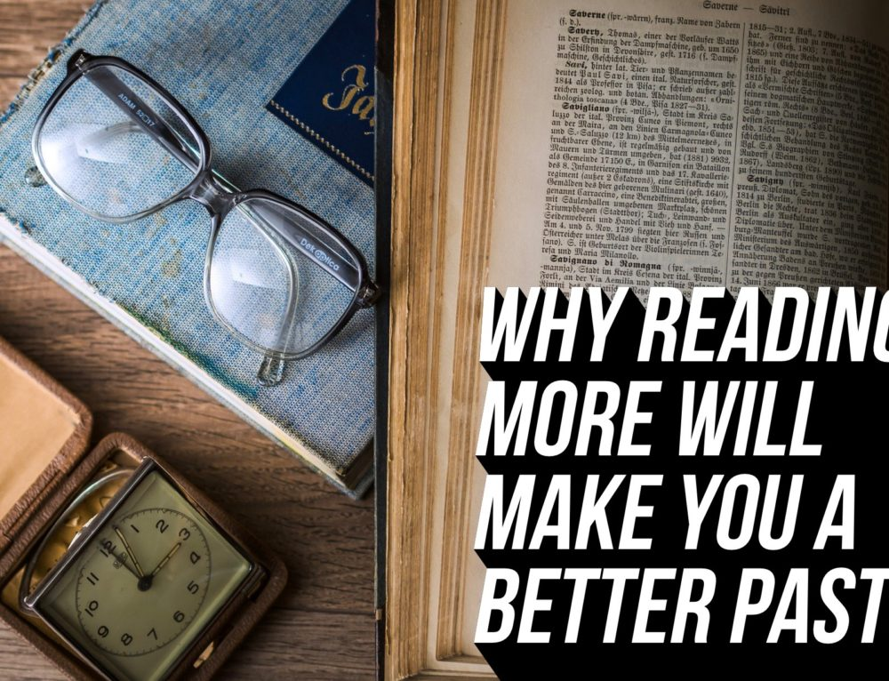 Why Reading More Will Make You A Better Pastors